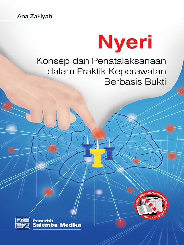 Nyeri: Konsep dan Penatalaksanaan dalam Praktik Keperawatan Berbasis Bukti/Ana Zakiyah
