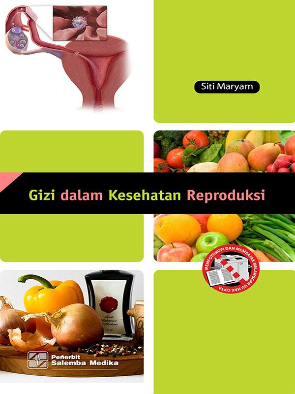 Gizi dalam Kesehatan Reproduksi/Siti Maryam