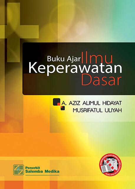 Buku Ajar Ilmu Keperawatan Dasar/Aziz Alimul