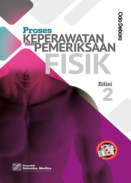 Proses Keperawatan dan Pemeriksaan Fisik Edisi 2/Oda Debora