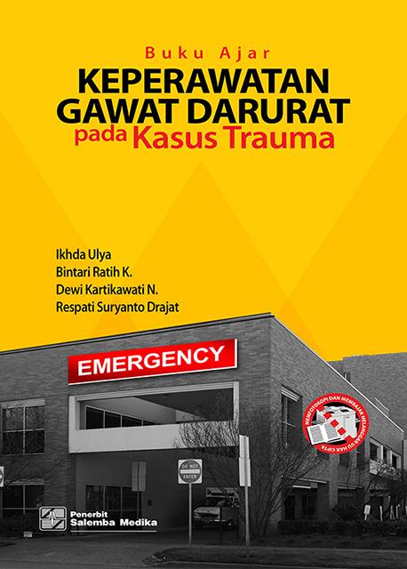 Buku Ajar Keperawatan Gawat Darurat pada Kasus Trauma/Ikhda Ulya-dkk