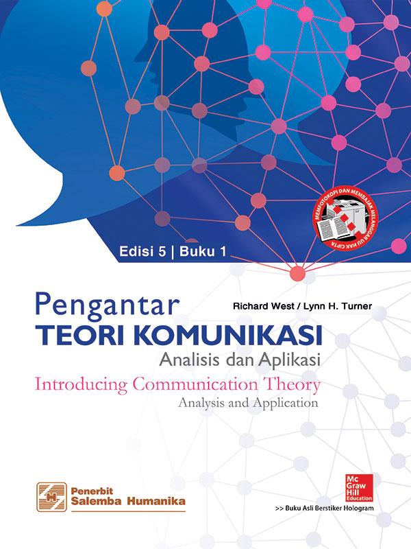 Pengantar Teori Komunikasi:Analisis dan Aplikasi Edisi 5 Buku 1/West,Turner