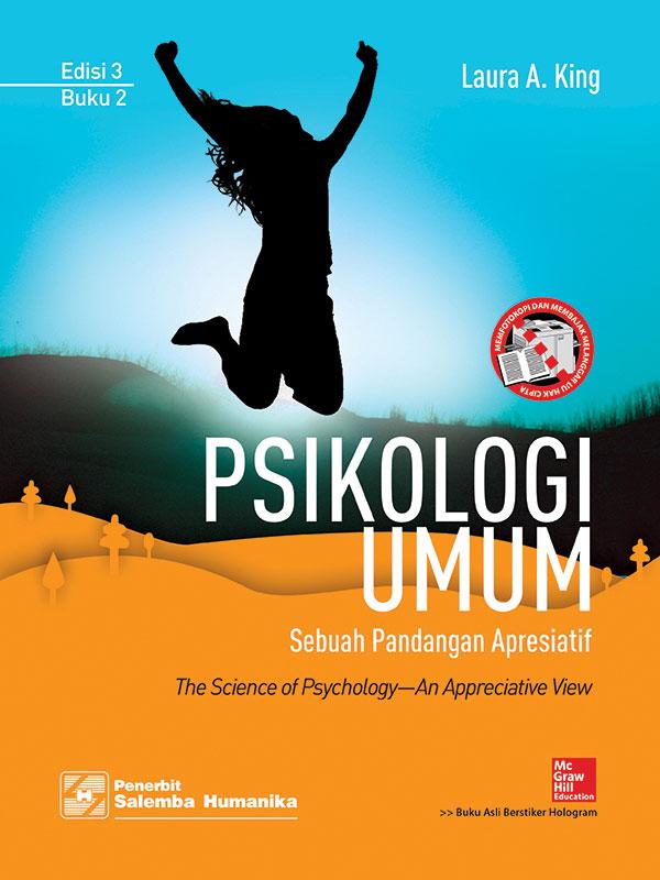 Psikologi Umum:Sebuah Pandangan Apresiatif Edisi 3 Buku 2/Laura A.King