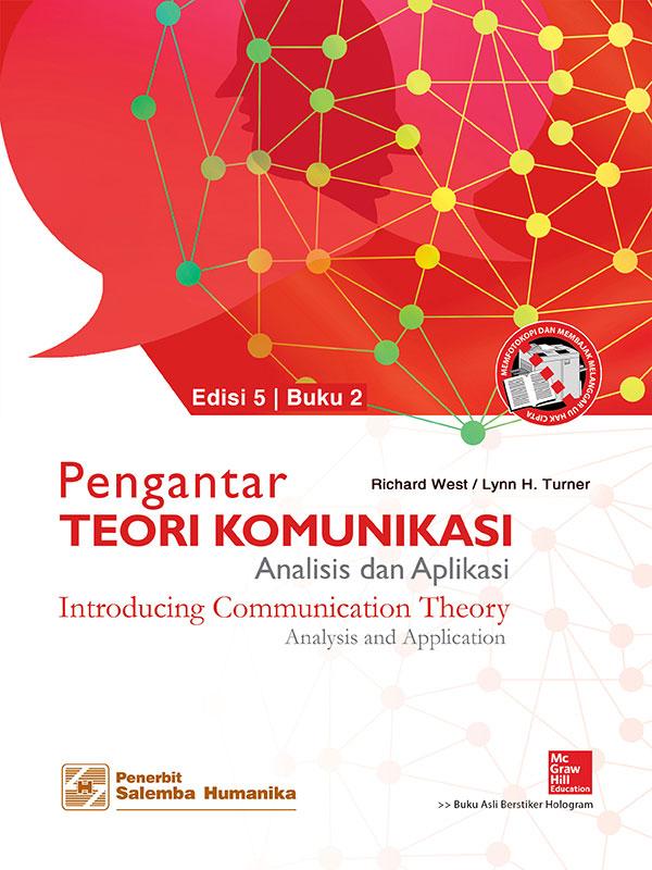 Pengantar Teori Komunikasi:Analisis dan Aplikasi Edisi 5 Buku 2/West,Turner