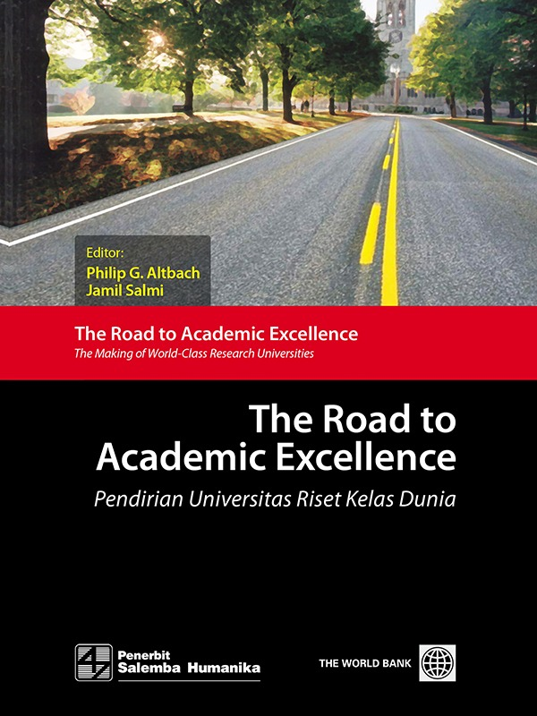 The Road toAcademic Excellence: Pendirian Universitas Riset Kelas Dunia/Philip G Albach (BUKU SAMPEL)