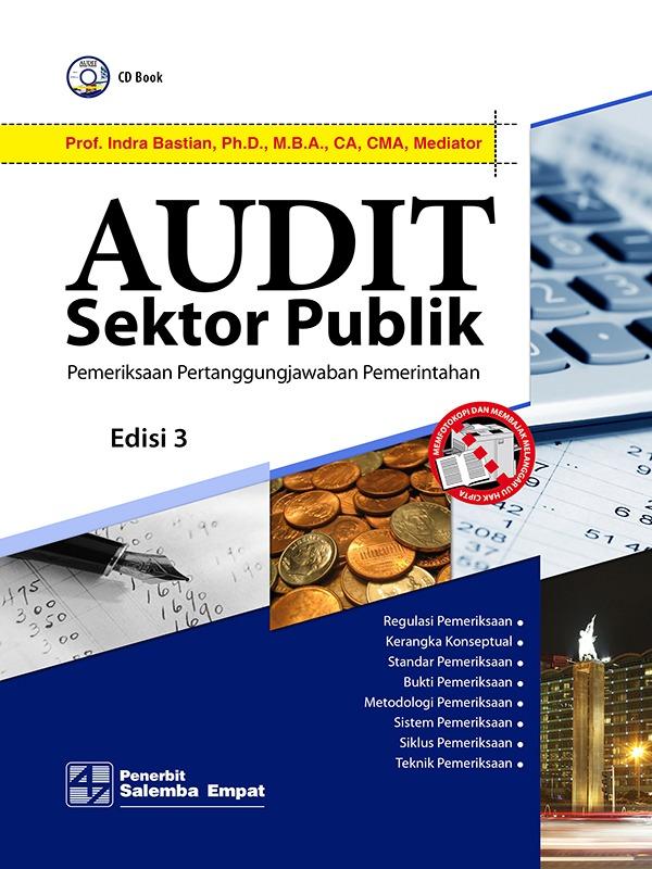 Audit Sektor Publik Edisi 3 : Pemeriksaan Pertanggung jawaban Pemerintahan-CD Book/Indra Bastian