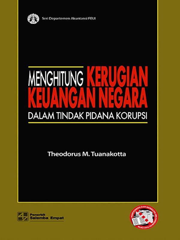 Menghitung Kerugian Keuangan/Theodorus M. Tuanakotta