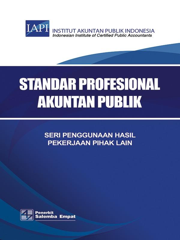 Seri Penggunaan Hasil Pekerjaan Pihak Lain/IAPI