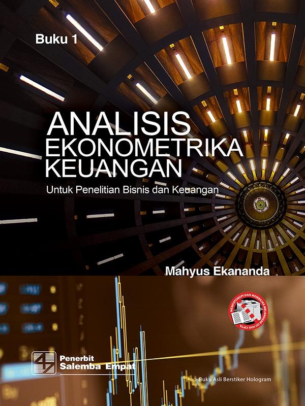 Analisis Ekonometrika untuk Keuangan Buku 1/Mahyus Ekananda
