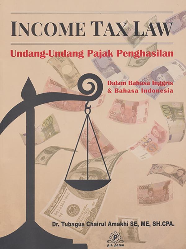 Income Tax Law: Undang-Undang Pajak Penghasilan