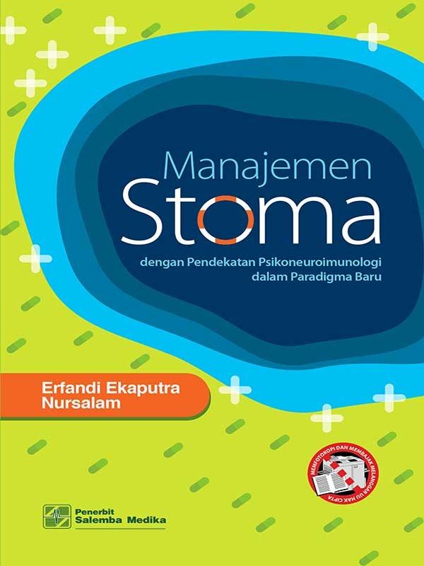 Manajemen Stoma dengan Pendekatan Psikoneuroimunologi dalam Paradigma Baru/Erfandi Ekaputra