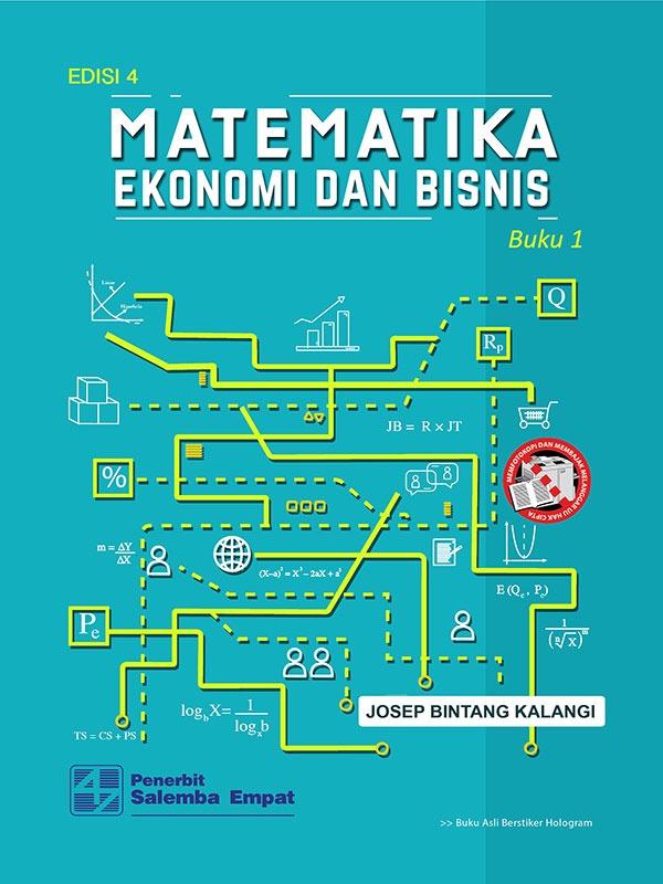 Matematika Ekonomi dan Bisnis Edisi 4 Buku 1/Josep Bintang Kalangi