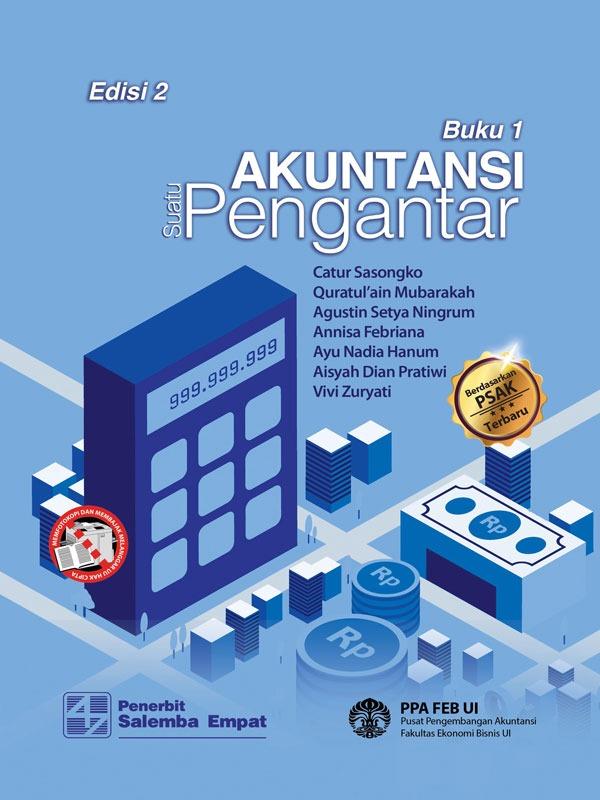Akuntansi Suatu Pengantar 1 Berbasis PSAK Edisi 2/PPA FEB UI