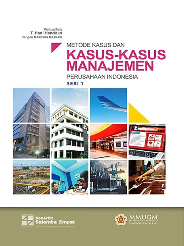 Metode Kasus dan Kasus-Kasus Manajemen: Perusahaan Indonesia/TIM MMUGM
