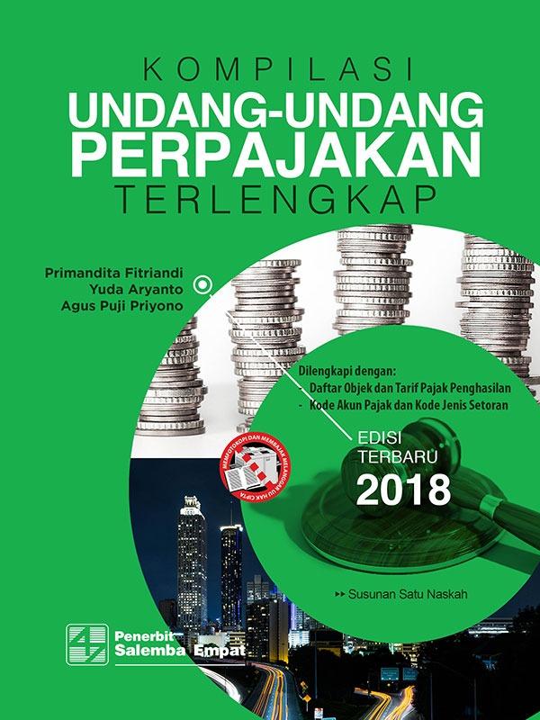Kompilasi Undang-Undang Perpajakan Terlengkap Tahun 2018/Primandita-dkk