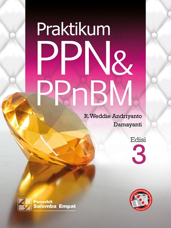 Praktikum PPN dan PPnBM Edisi 3/Weddie Andriyanto