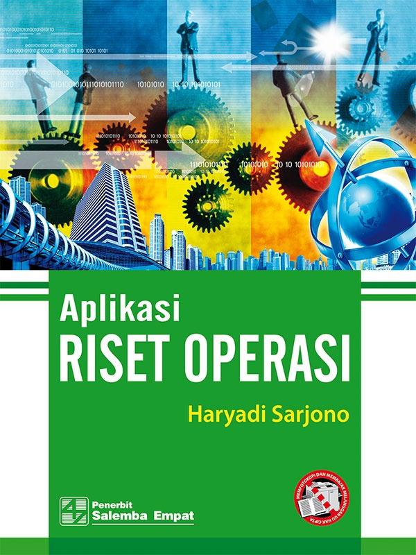 Aplikasi Riset Operasi/Haryadi Sarjono