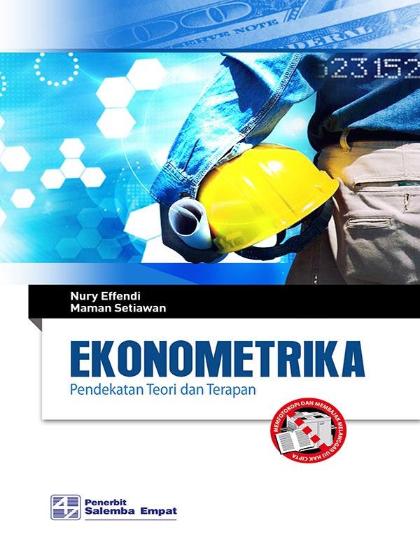 Ekonometrika: Pendekatan Teoritis dan Praktis/Nury Effendi