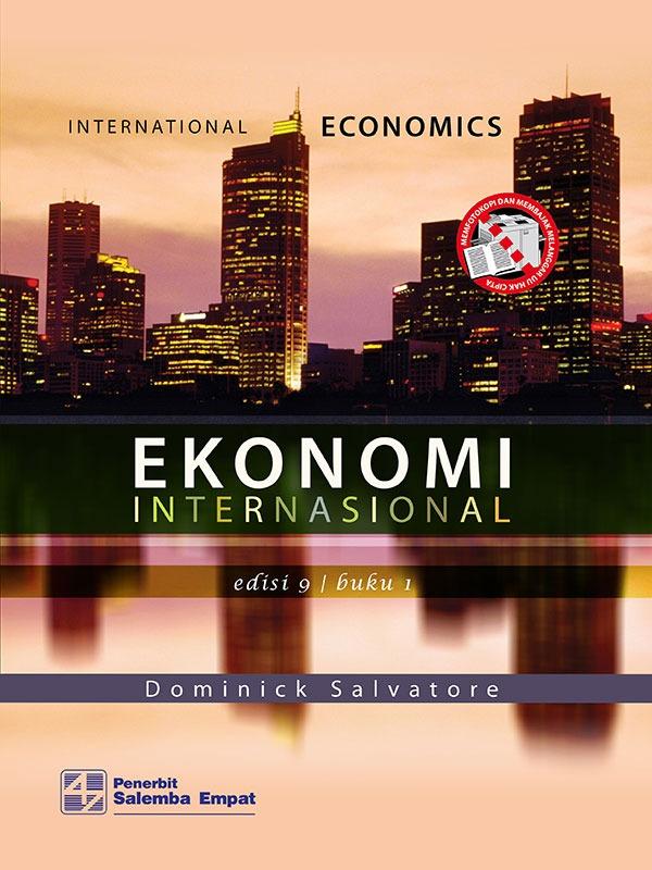 Ekonomi Internasional Edisi 9 Buku 1/D. Salvatore
