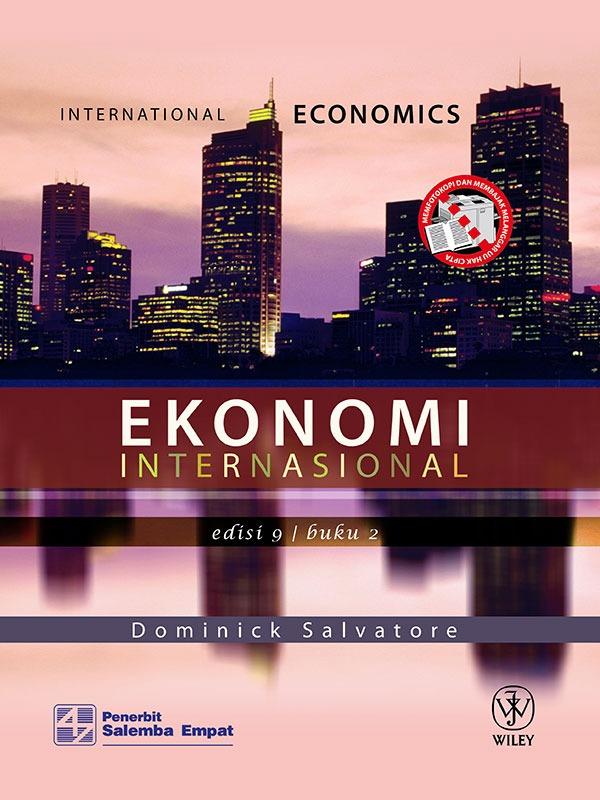 Ekonomi Internasional Edisi 9 Buku 2/D. Salvatore