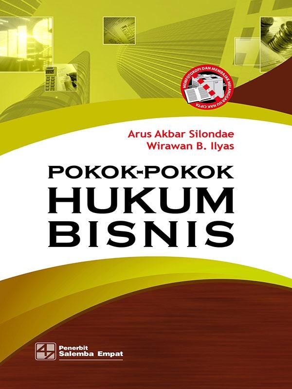 Pokok-Pokok Hukum Bisnis/Arus A.Silondae dan Wirawan B. Ilyas