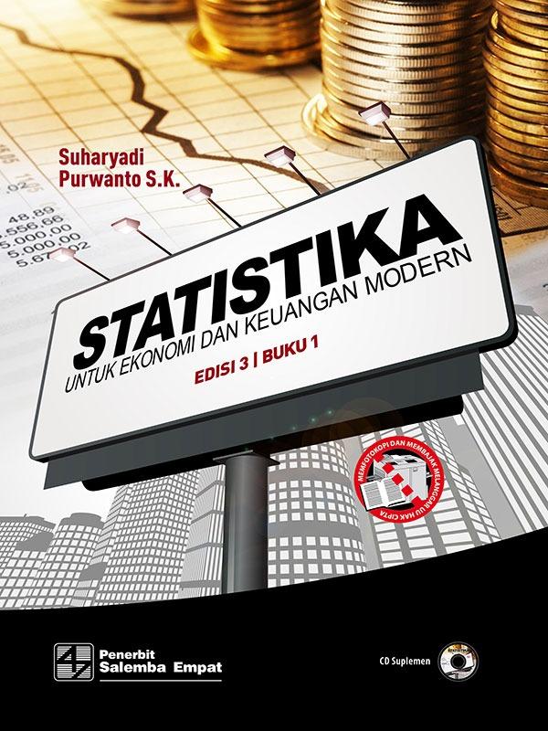 Statistika untuk Ekonomi dan Keuangan Modern Edisi 3 Buku 1/Suharyadi,Purwanto