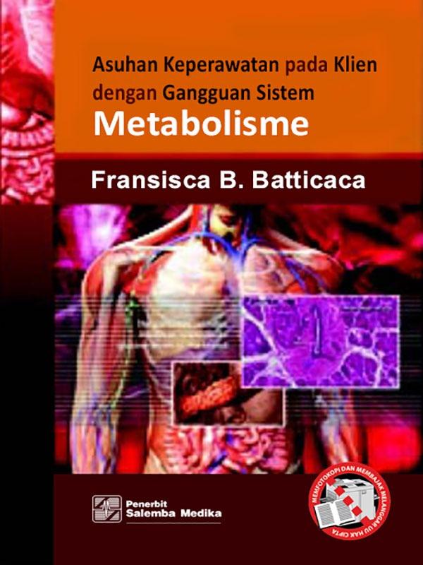 Asuhan Keperawatan Gangguan Metabolisme/Fransisca Batticaca