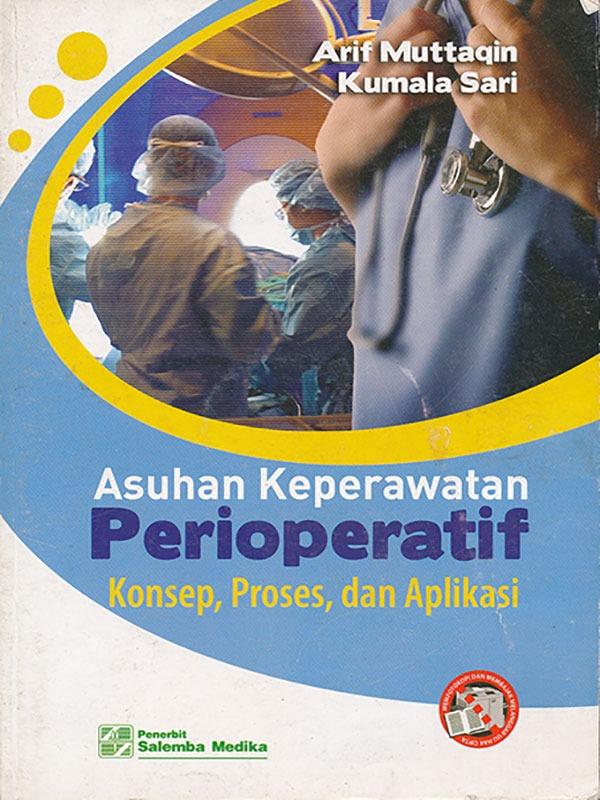 Asuhan Keperawatan Perioperatif/Arif Muttaqin
