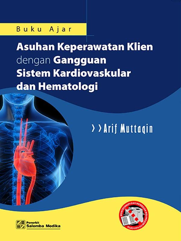 Buku Ajar Gangguan Kardiovaskuler dan Hematologi/Arif Muttaqin
