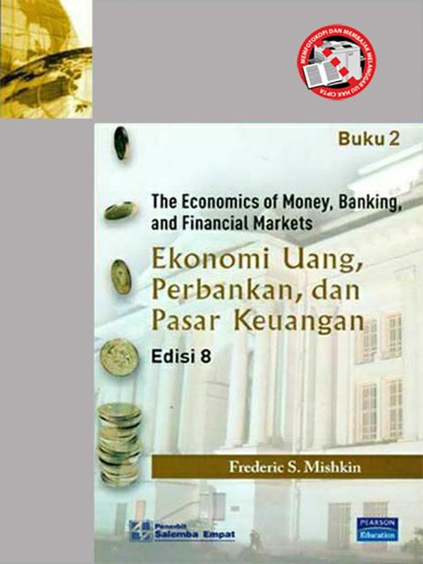 Ekonomi Uang-Perbankan dan Pasar Keuangan Buku 2 Edisi 8/Mishkin