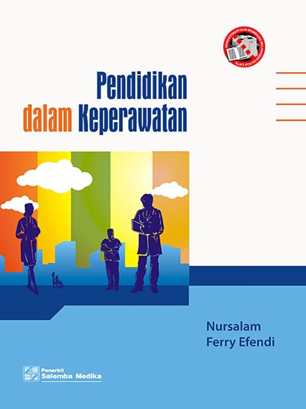 Pendidikan dalam Keperawatan/Nursalam-Ferry Efendi