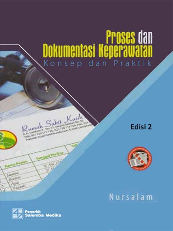Proses dan Dok. Keperawatan: Konsep dan Praktik Edisi 2/Nursalam