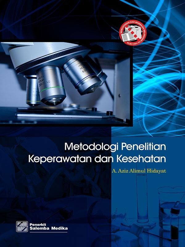 Metodologi Penelitian Keperawatan dan Kesehatan/A.Aziz Alimul