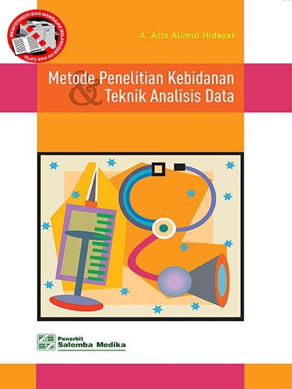 Metode Pen. Kebidanan dan Teknik Analisis Data-HVS/Aziz Alimul