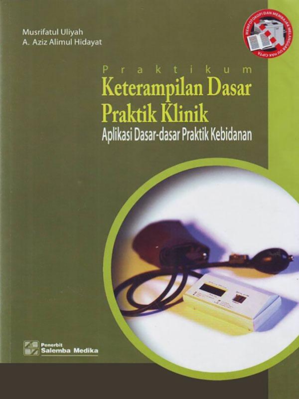Praktikum Ketrampilan Dasar Praktik Klinik/Aziz Alimul