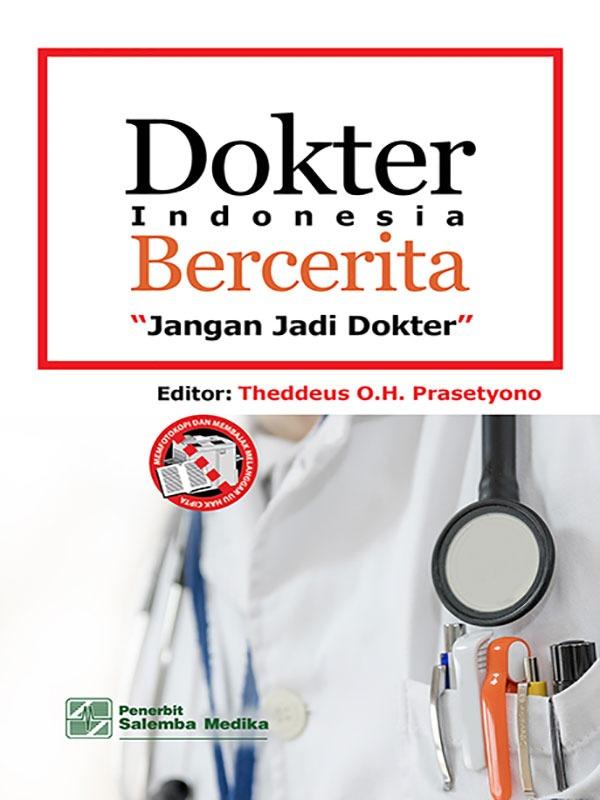 Dokter Indonesia Bercerita: Jangan Jadi Dokter/Theddeus