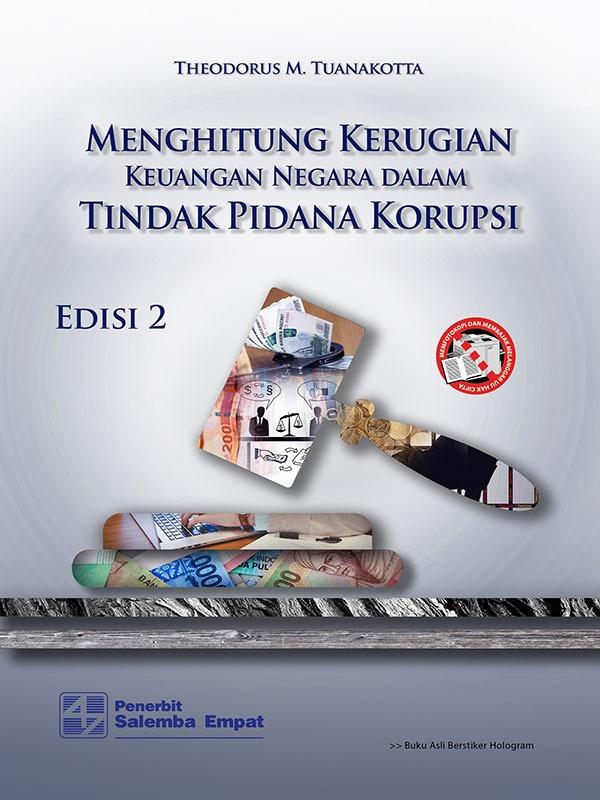 Menghitung Kerugian Keuangan Negara Edisi 2 Tindak Pidana Korupsi/Tuanakotta