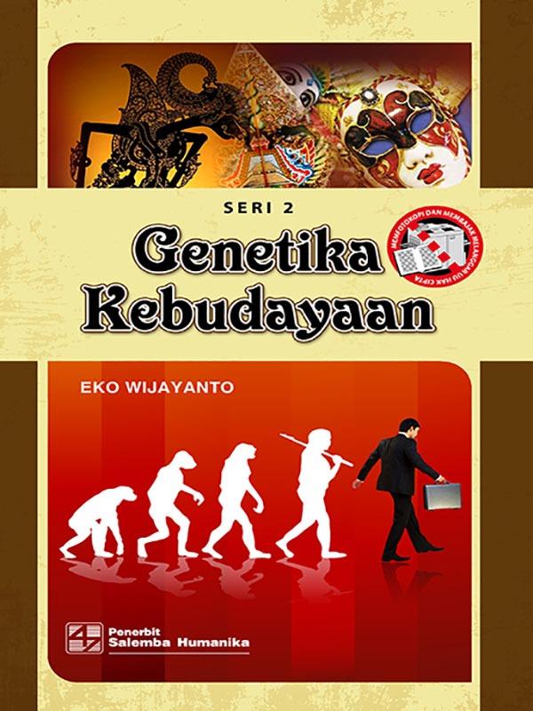 Genetika Kebudayaan Seri 2/Eko Wijayanto