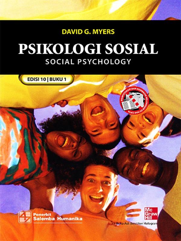 Psikologi Sosial Buku 1 Edisi 10/David G. Myers