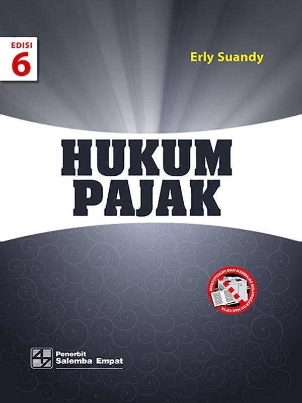 Hukum Pajak Edisi 6/Erly Suandy
