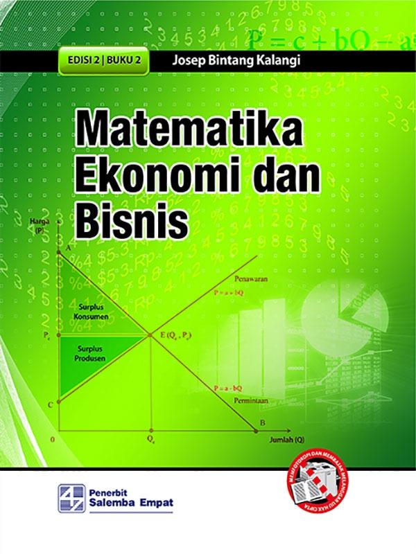Matematika Ekonomi dan Bisnis Buku2 (Edisi 2-Koran/Josep BK