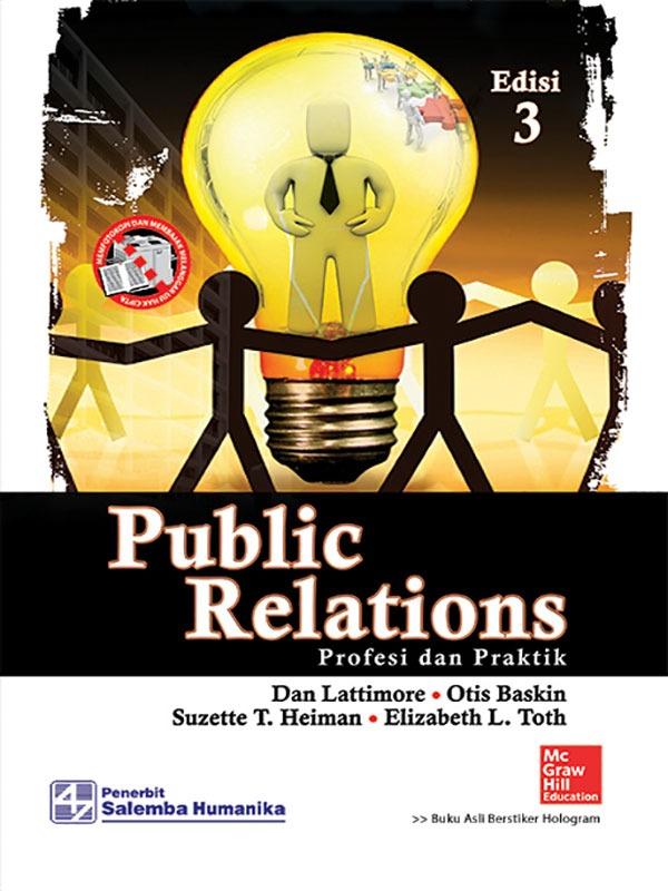 Public Relations: Profesi dan Praktik/Lattimore-Baskin