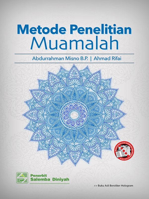 Metode Penelitian Muamalah/Abdurrahman Misno