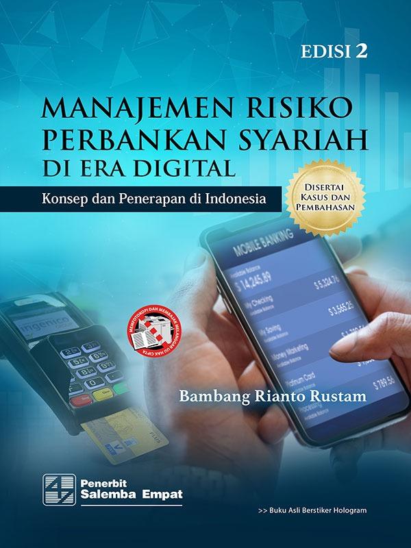 Manajemen Risiko Perbankan Syariah di Era Digital: Konsep dan Penerapan di Indonesia Edisi 2/Bambang Rianto Rustam