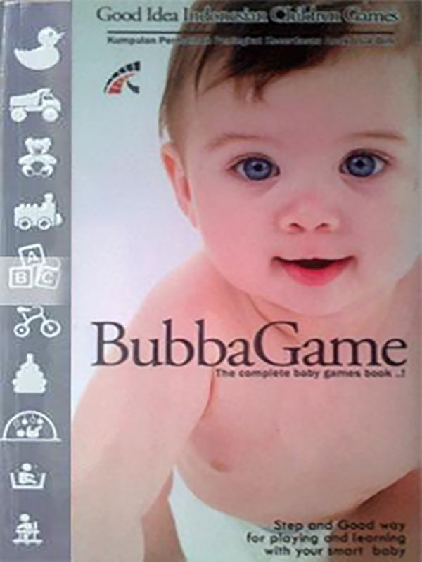 Bubba Game: the Complete Baby Games Book  -SC-