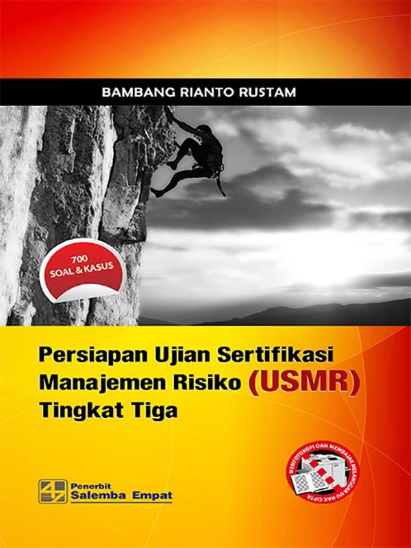 Persiapan Ujian Sertifikasi Manajemen Risiko Tingkat 3/Bambang R.R
