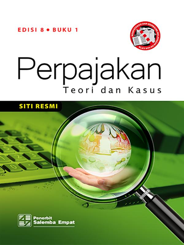 Perpajakan: Teori dan Kasus Edisi 8 Buku 1/Siti Resmi