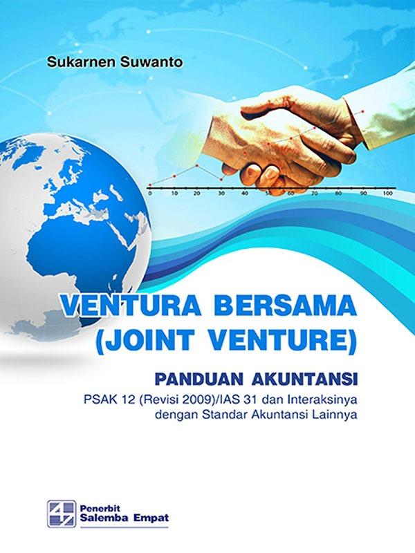 Ventura Bersama -Joint Venture-Panduan AKuntansi PSAK 12 -Revisi 2009-/Sukarnen