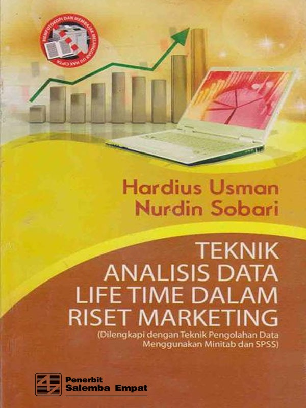 Teknik Analisis Data Life Time dalam Riset Marketing/Hardius Usman