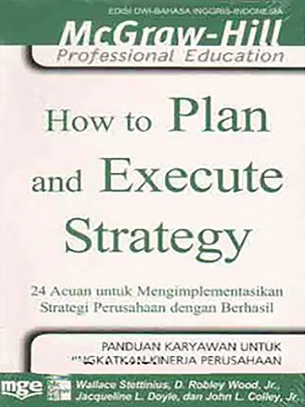How To Plan and Execute Strategy Ed. Dwi Bahasa/Wallce